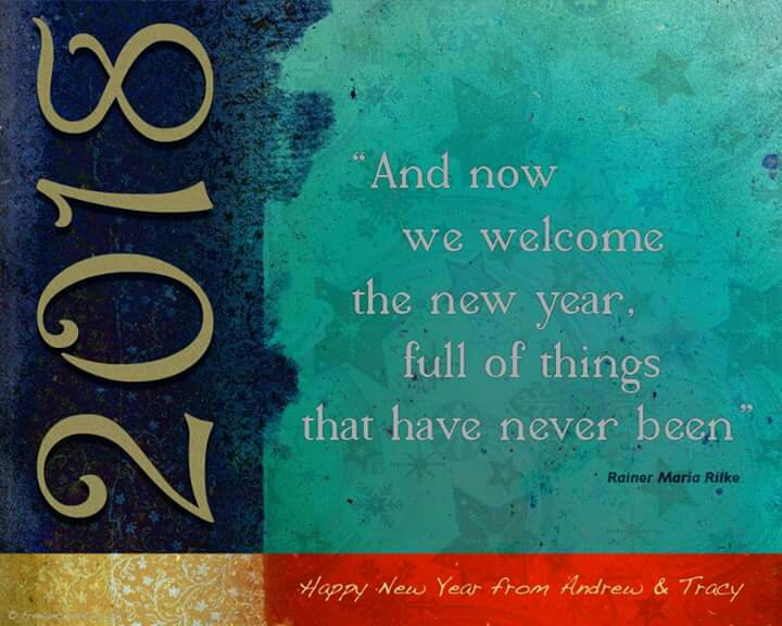 2018, And now we welcome the New Year, full of things that have never been